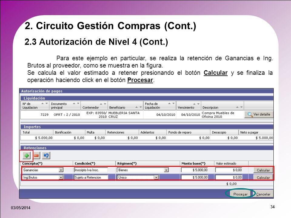 03/05/2014 34 Para este ejemplo en particular, se realiza la retención de Ganancias e Ing. Brutos al proveedor, como se muestra en la figura. Se calcu