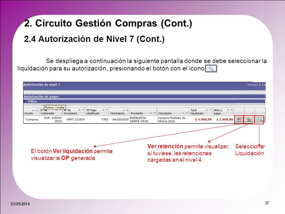 03/05/2014 37 Se despliega a continuación la siguiente pantalla donde se debe seleccionar la liquidación para su autorización, presionando el botón co