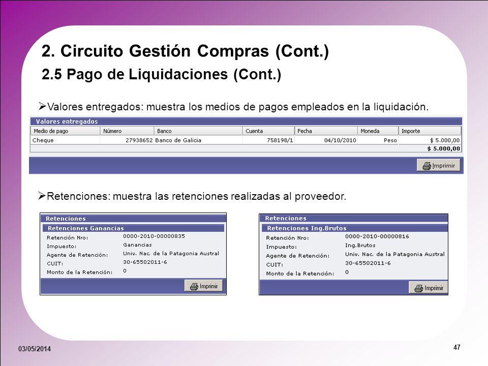 03/05/2014 47 Valores entregados: muestra los medios de pagos empleados en la liquidación. 2. Circuito Gestión Compras (Cont.) 2.5 Pago de Liquidacion