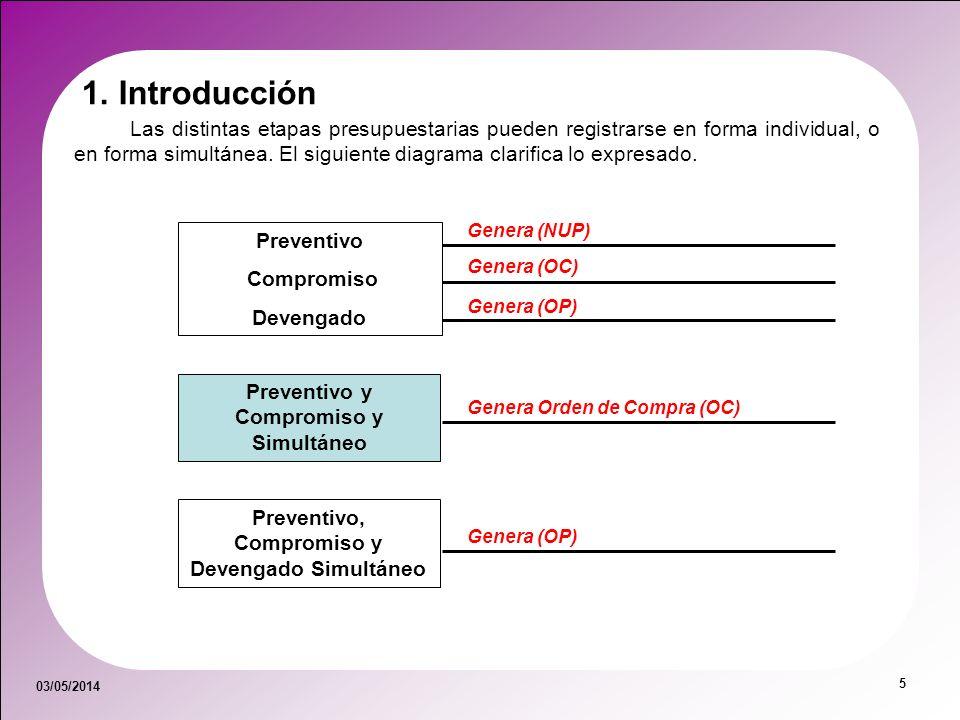 03/05/2014 56 3.3 Compromiso y Devengado Simultáneo Objetivo: Registrar las etapas de compromiso y devengado de una liquidación en forma simultánea.