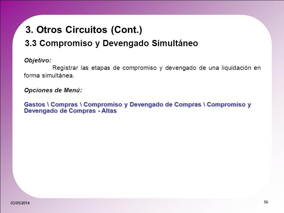 03/05/2014 56 3.3 Compromiso y Devengado Simultáneo Objetivo: Registrar las etapas de compromiso y devengado de una liquidación en forma simultánea. O