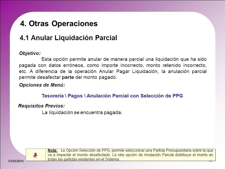 03/05/2014 58 4.1 Anular Liquidación Parcial Objetivo: Esta opción permite anular de manera parcial una liquidación que ha sido pagada con datos errón