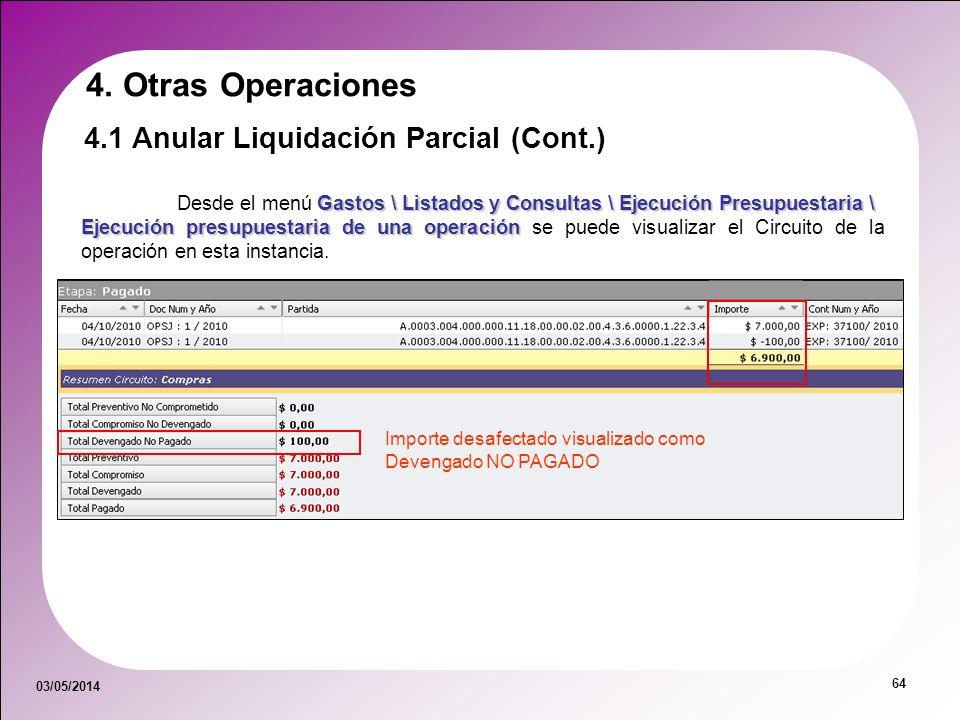 03/05/2014 64 Gastos \ Listados y Consultas \ Ejecución Presupuestaria \ Desde el menú Gastos \ Listados y Consultas \ Ejecución Presupuestaria \ Ejec