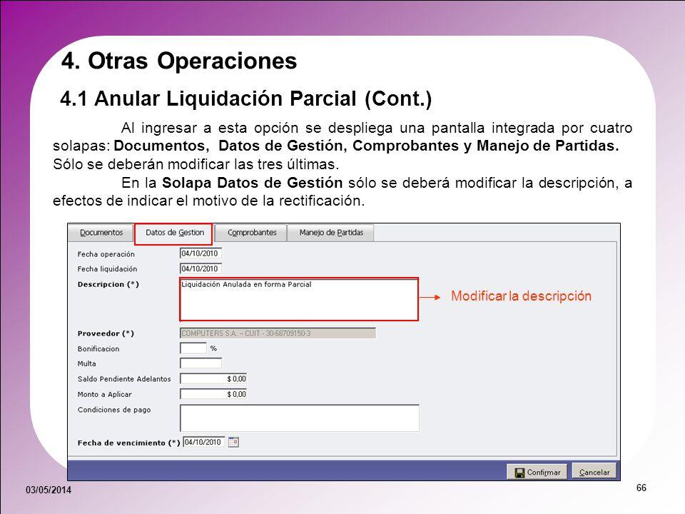 03/05/2014 66 Al ingresar a esta opción se despliega una pantalla integrada por cuatro solapas: Documentos, Datos de Gestión, Comprobantes y Manejo de