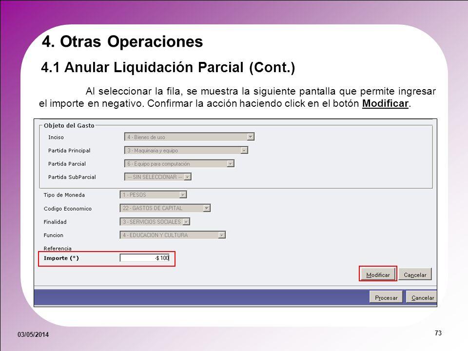 03/05/2014 73 Al seleccionar la fila, se muestra la siguiente pantalla que permite ingresar el importe en negativo. Confirmar la acción haciendo click