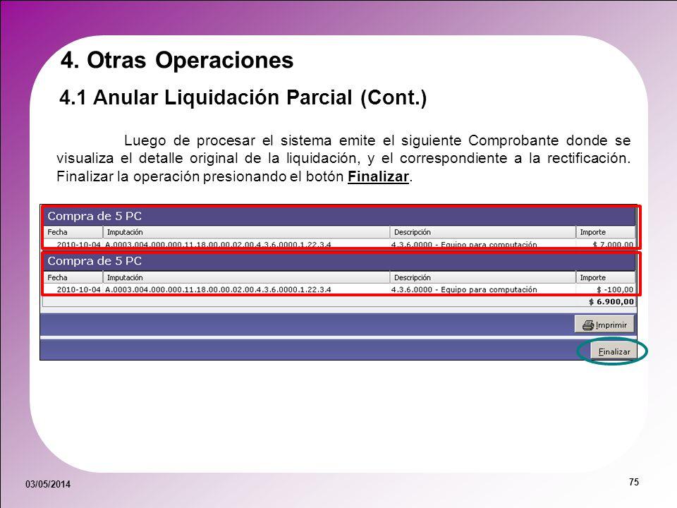 03/05/2014 75 Luego de procesar el sistema emite el siguiente Comprobante donde se visualiza el detalle original de la liquidación, y el correspondien
