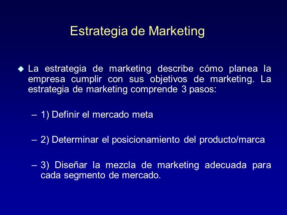 u La estrategia de marketing describe cómo planea la empresa cumplir con sus objetivos de marketing.