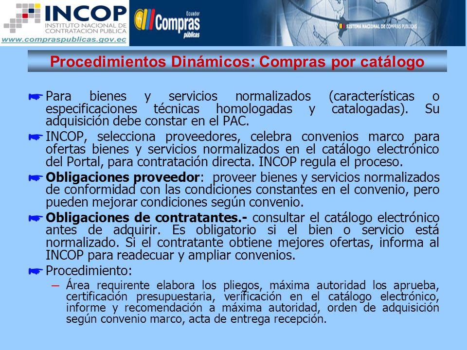 Procedimientos Dinámicos: Compras por catálogo Para bienes y servicios normalizados (características o especificaciones técnicas homologadas y catalog