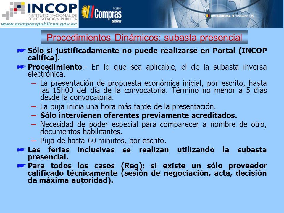 Procedimientos Dinámicos: subasta presencial Sólo si justificadamente no puede realizarse en Portal (INCOP califica). Procedimiento.- En lo que sea ap