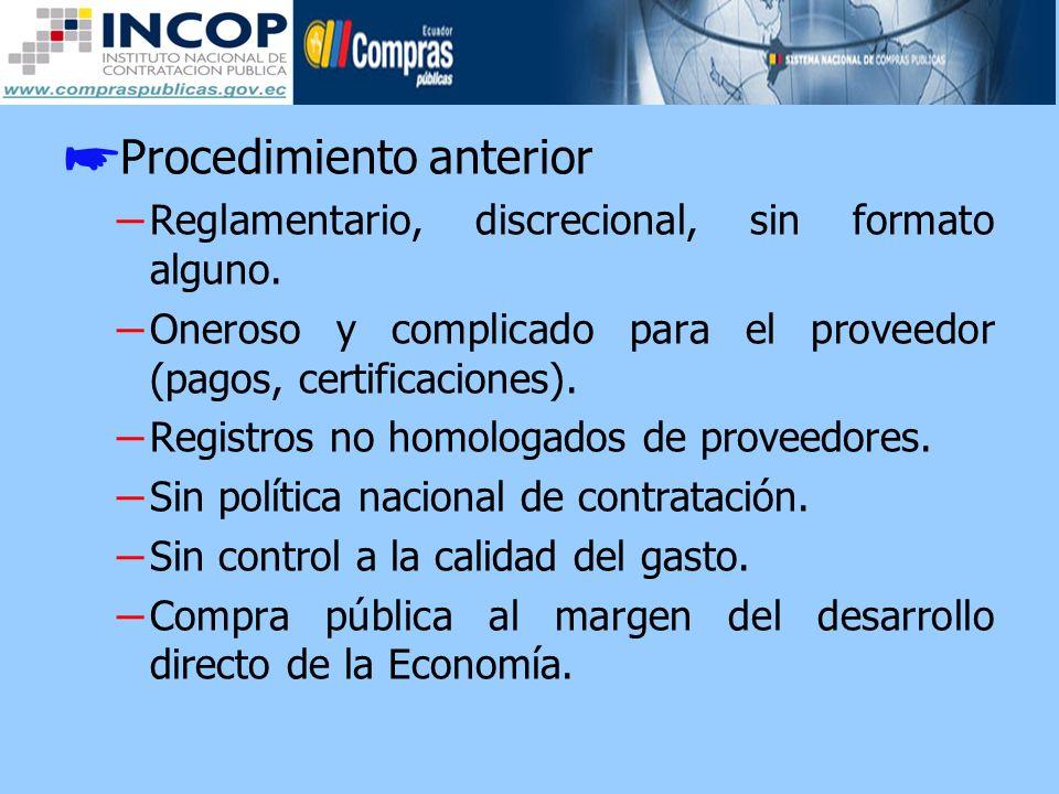 Procedimiento anterior – Reglamentario, discrecional, sin formato alguno. – Oneroso y complicado para el proveedor (pagos, certificaciones). – Registr
