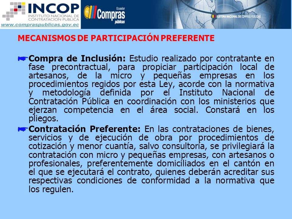 MECANISMOS DE PARTICIPACIÓN PREFERENTE Compra de Inclusión: Estudio realizado por contratante en fase precontractual, para propiciar participación loc