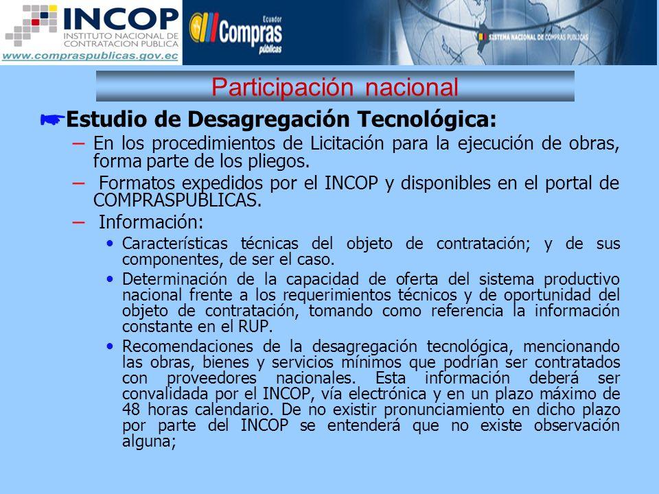 Participación nacional Estudio de Desagregación Tecnológica: – En los procedimientos de Licitación para la ejecución de obras, forma parte de los plie