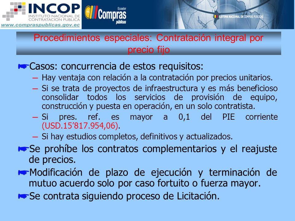 Procedimientos especiales: Contratación integral por precio fijo Casos: concurrencia de estos requisitos: – Hay ventaja con relación a la contratación