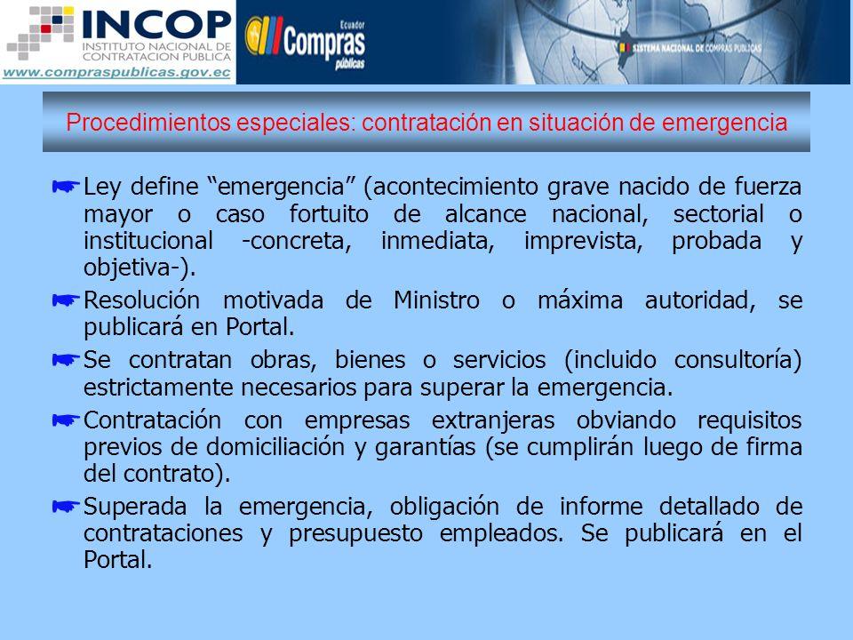 Procedimientos especiales: contratación en situación de emergencia Ley define emergencia (acontecimiento grave nacido de fuerza mayor o caso fortuito
