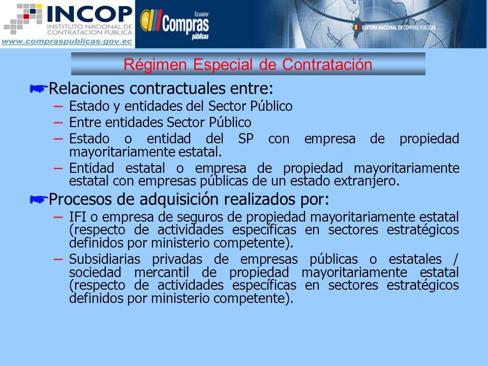 Régimen Especial de Contratación Relaciones contractuales entre: – Estado y entidades del Sector Público – Entre entidades Sector Público – Estado o e