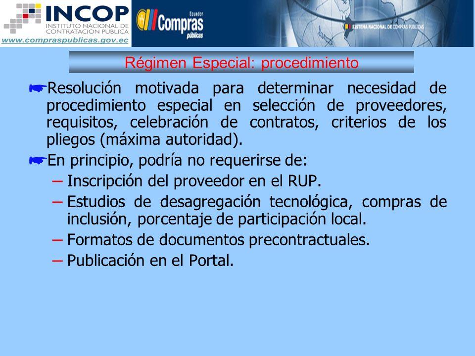 Régimen Especial: procedimiento Resolución motivada para determinar necesidad de procedimiento especial en selección de proveedores, requisitos, celeb