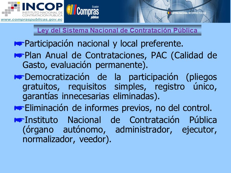 Ley del Sistema Nacional de Contratación Pública Participación nacional y local preferente. Plan Anual de Contrataciones, PAC (Calidad de Gasto, evalu