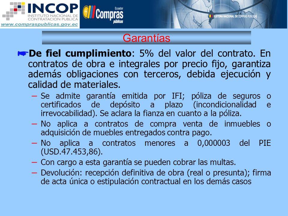 Garantías De fiel cumplimiento: 5% del valor del contrato. En contratos de obra e integrales por precio fijo, garantiza además obligaciones con tercer