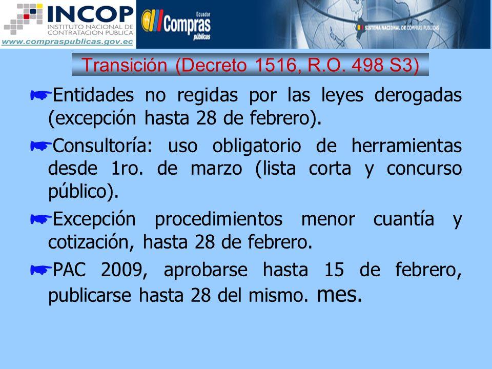 Transición (Decreto 1516, R.O. 498 S3) Entidades no regidas por las leyes derogadas (excepción hasta 28 de febrero). Consultoría: uso obligatorio de h