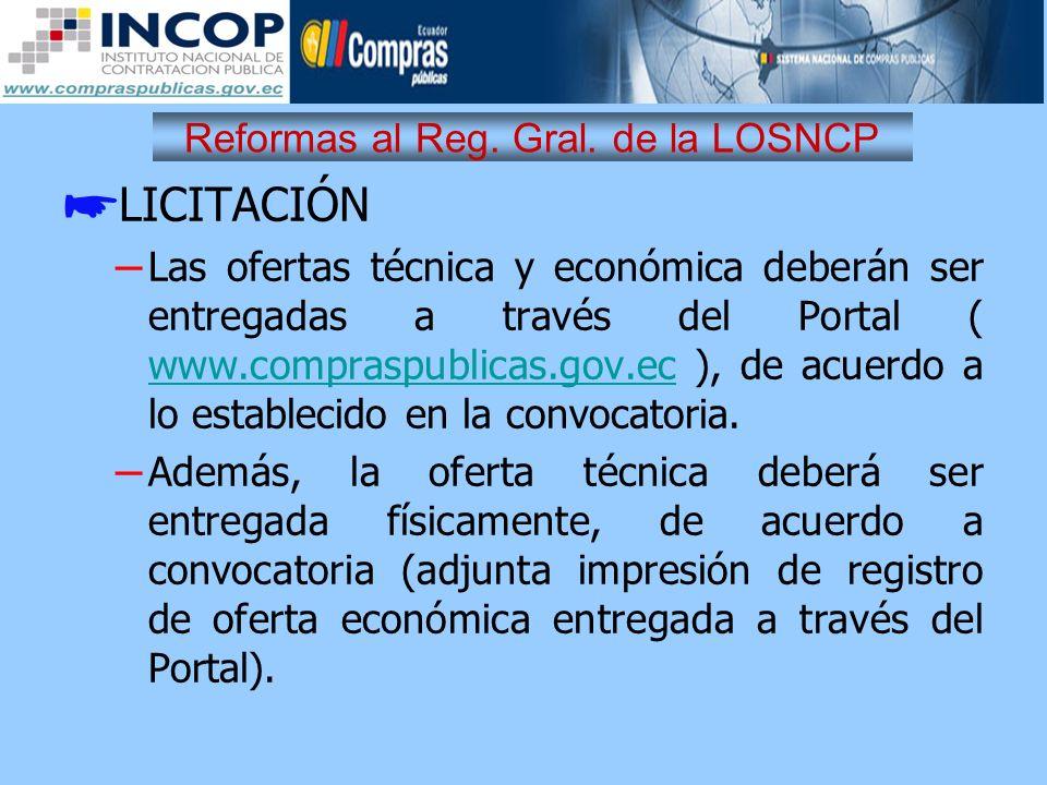 Reformas al Reg. Gral. de la LOSNCP LICITACIÓN – Las ofertas técnica y económica deberán ser entregadas a través del Portal ( www.compraspublicas.gov.