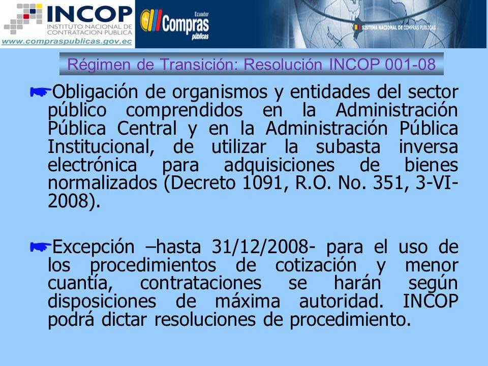 Régimen de Transición: Resolución INCOP 001-08 Obligación de organismos y entidades del sector público comprendidos en la Administración Pública Centr