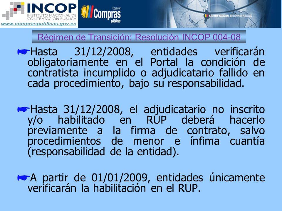 Régimen de Transición: Resolución INCOP 004-08 Hasta 31/12/2008, entidades verificarán obligatoriamente en el Portal la condición de contratista incum