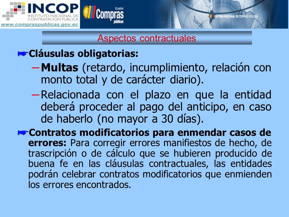 Aspectos contractuales Cláusulas obligatorias: – Multas (retardo, incumplimiento, relación con monto total y de carácter diario). – Relacionada con el