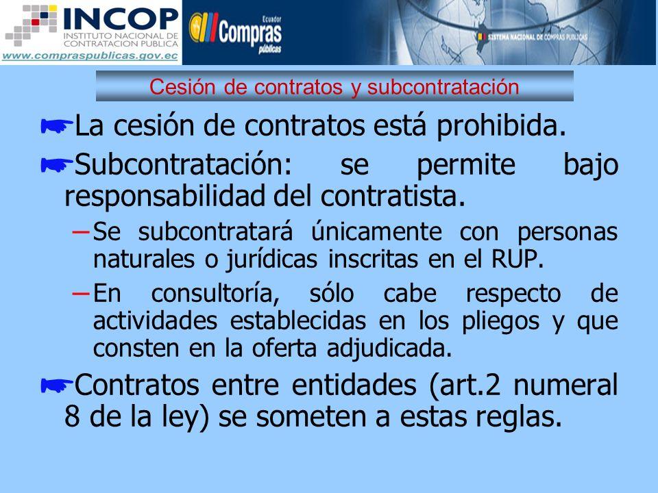 Cesión de contratos y subcontratación La cesión de contratos está prohibida. Subcontratación: se permite bajo responsabilidad del contratista. – Se su