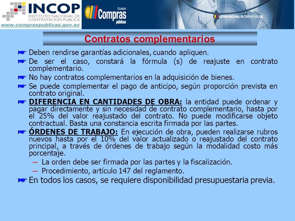 Contratos complementarios Deben rendirse garantías adicionales, cuando apliquen. De ser el caso, constará la fórmula (s) de reajuste en contrato compl