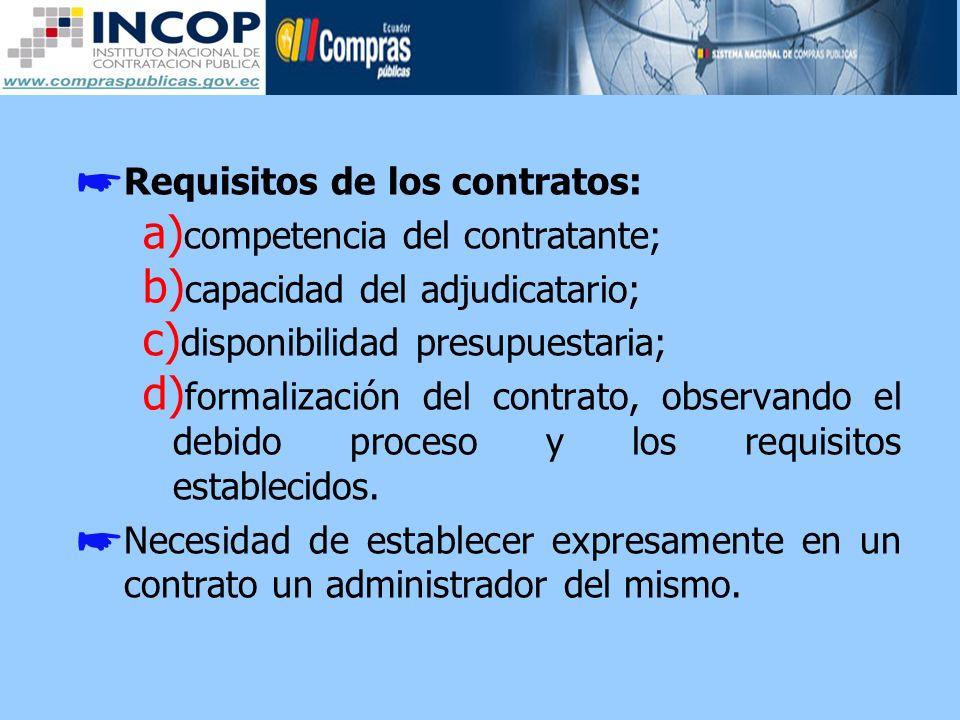 Requisitos de los contratos: a) competencia del contratante; b) capacidad del adjudicatario; c) disponibilidad presupuestaria; d) formalización del co