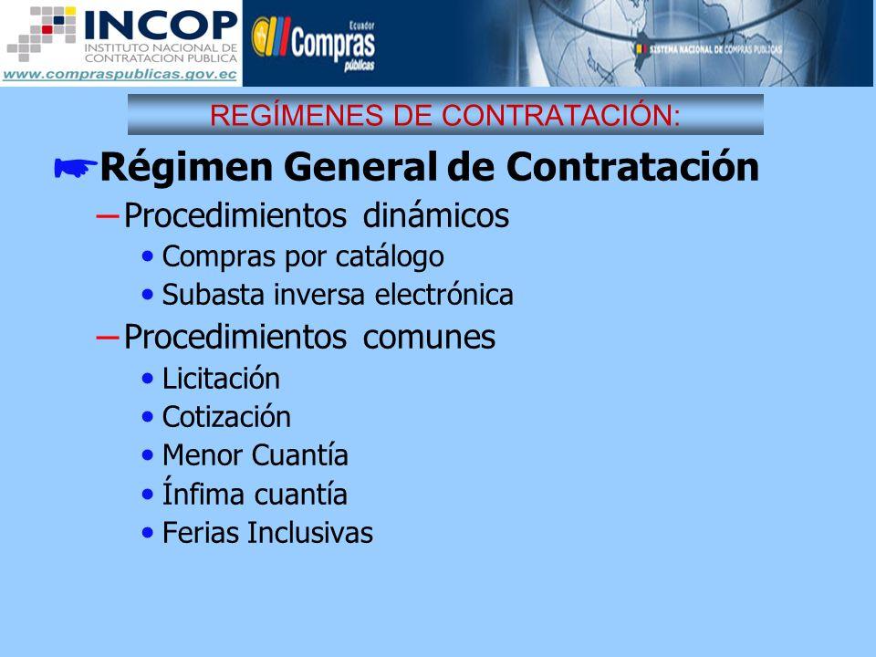REGÍMENES DE CONTRATACIÓN: Régimen General de Contratación – Procedimientos dinámicos Compras por catálogo Subasta inversa electrónica – Procedimiento