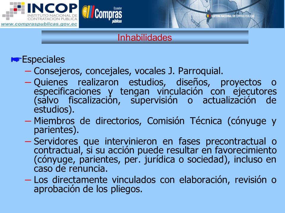 Inhabilidades Especiales – Consejeros, concejales, vocales J. Parroquial. – Quienes realizaron estudios, diseños, proyectos o especificaciones y tenga