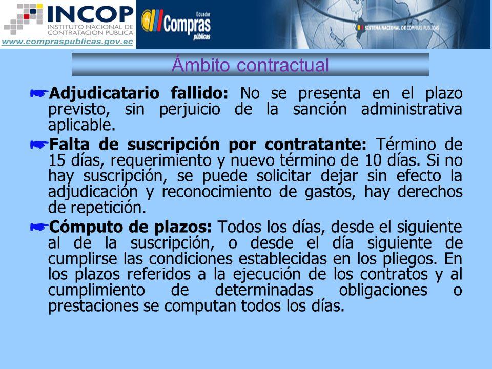Ámbito contractual Adjudicatario fallido: No se presenta en el plazo previsto, sin perjuicio de la sanción administrativa aplicable. Falta de suscripc