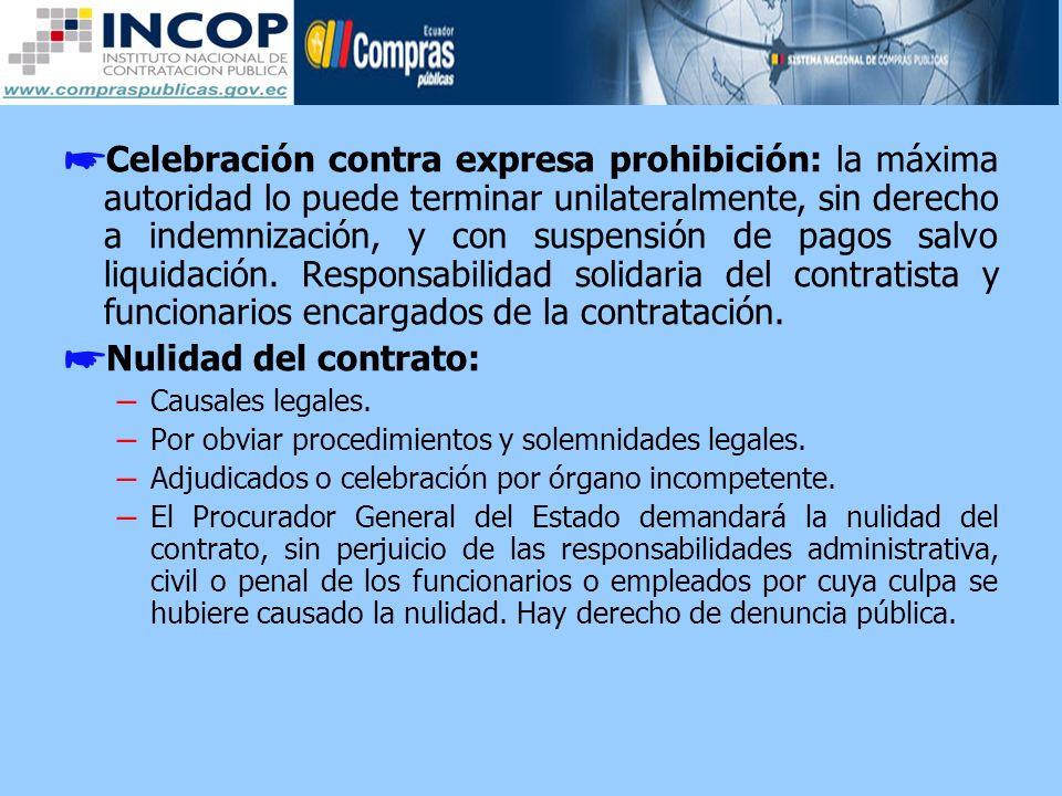 Celebración contra expresa prohibición: la máxima autoridad lo puede terminar unilateralmente, sin derecho a indemnización, y con suspensión de pagos