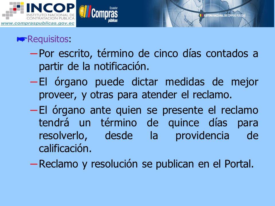 Requisitos: – Por escrito, término de cinco días contados a partir de la notificación. – El órgano puede dictar medidas de mejor proveer, y otras para
