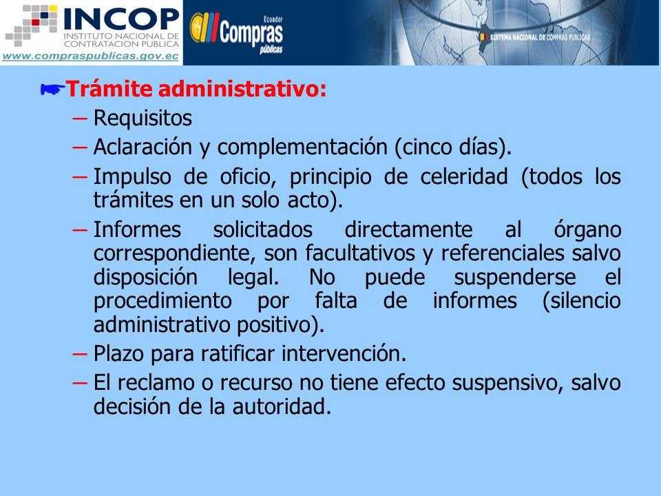Trámite administrativo: – Requisitos – Aclaración y complementación (cinco días). – Impulso de oficio, principio de celeridad (todos los trámites en u