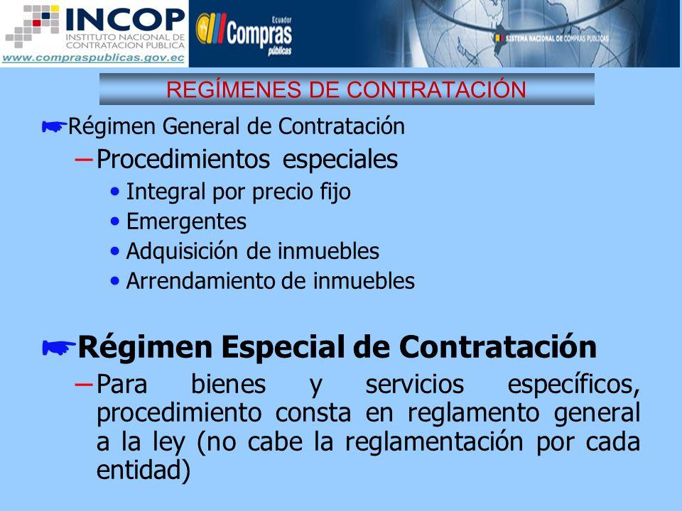 REGÍMENES DE CONTRATACIÓN Régimen General de Contratación – Procedimientos especiales Integral por precio fijo Emergentes Adquisición de inmuebles Arr