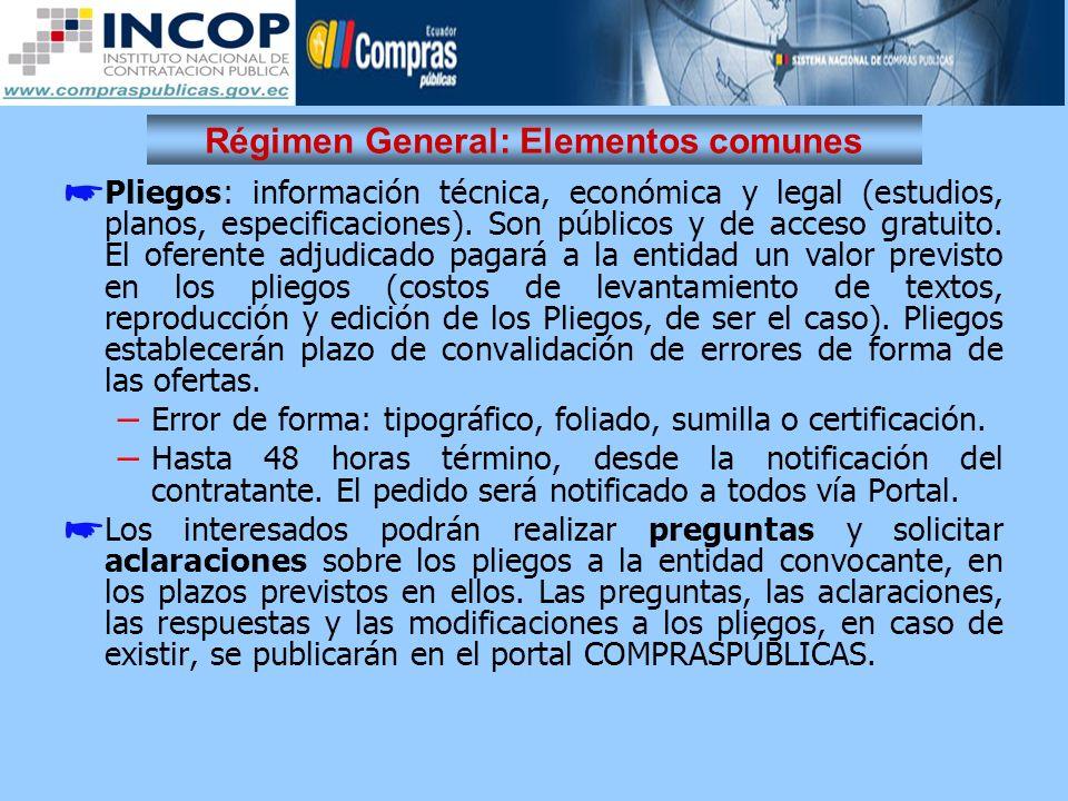Régimen General: Elementos comunes Pliegos: información técnica, económica y legal (estudios, planos, especificaciones). Son públicos y de acceso grat