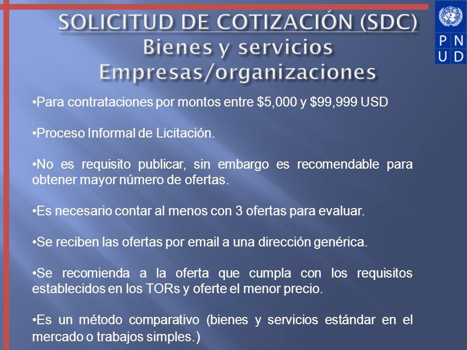 Para contrataciones por montos entre $5,000 y $99,999 USD Proceso Informal de Licitación. No es requisito publicar, sin embargo es recomendable para o