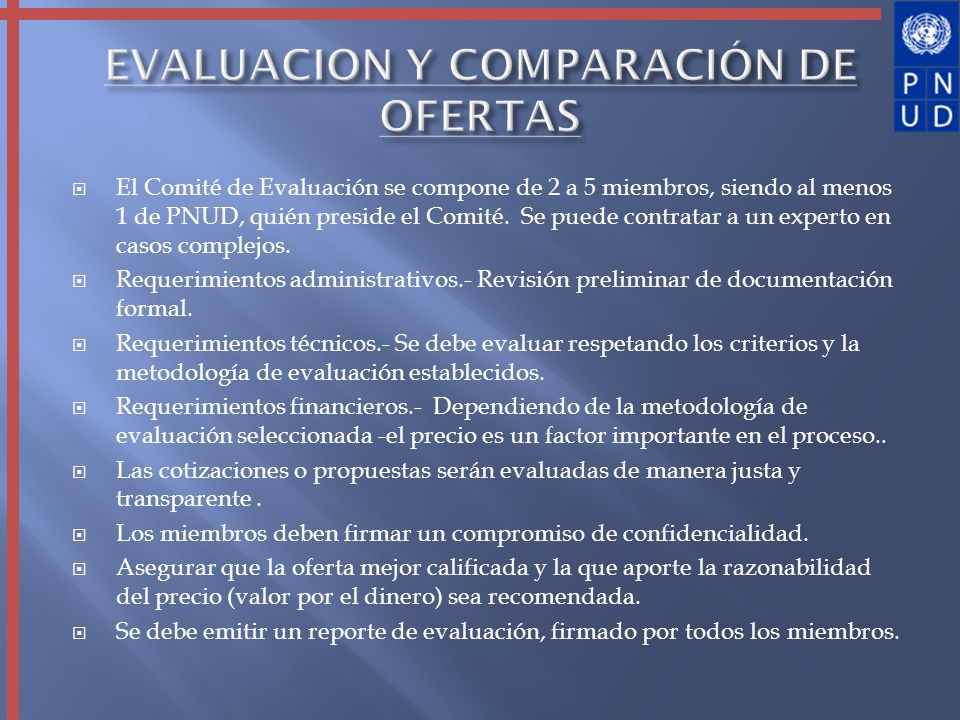 El Comité de Evaluación se compone de 2 a 5 miembros, siendo al menos 1 de PNUD, quién preside el Comité. Se puede contratar a un experto en casos com