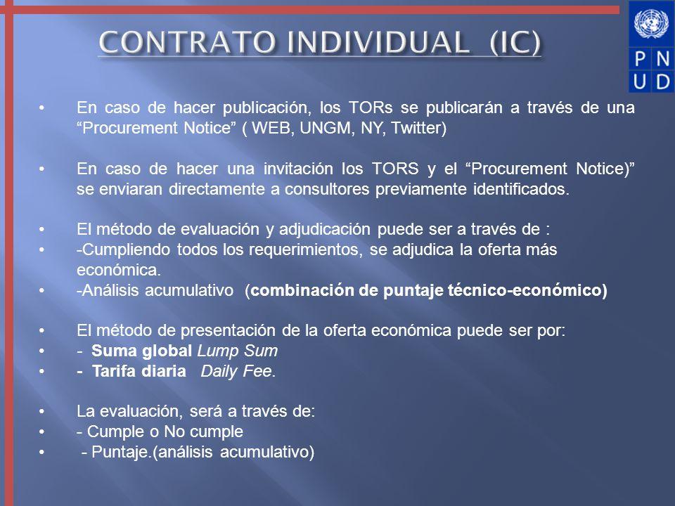 En caso de hacer publicación, los TORs se publicarán a través de una Procurement Notice ( WEB, UNGM, NY, Twitter) En caso de hacer una invitación los