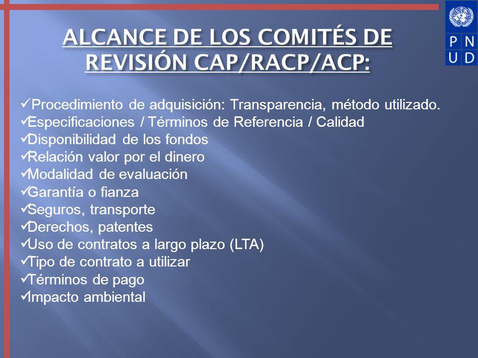 ALCANCE DE LOS COMITÉS DE REVISIÓN CAP/RACP/ACP: Procedimiento de adquisición: Transparencia, método utilizado. Especificaciones / Términos de Referen
