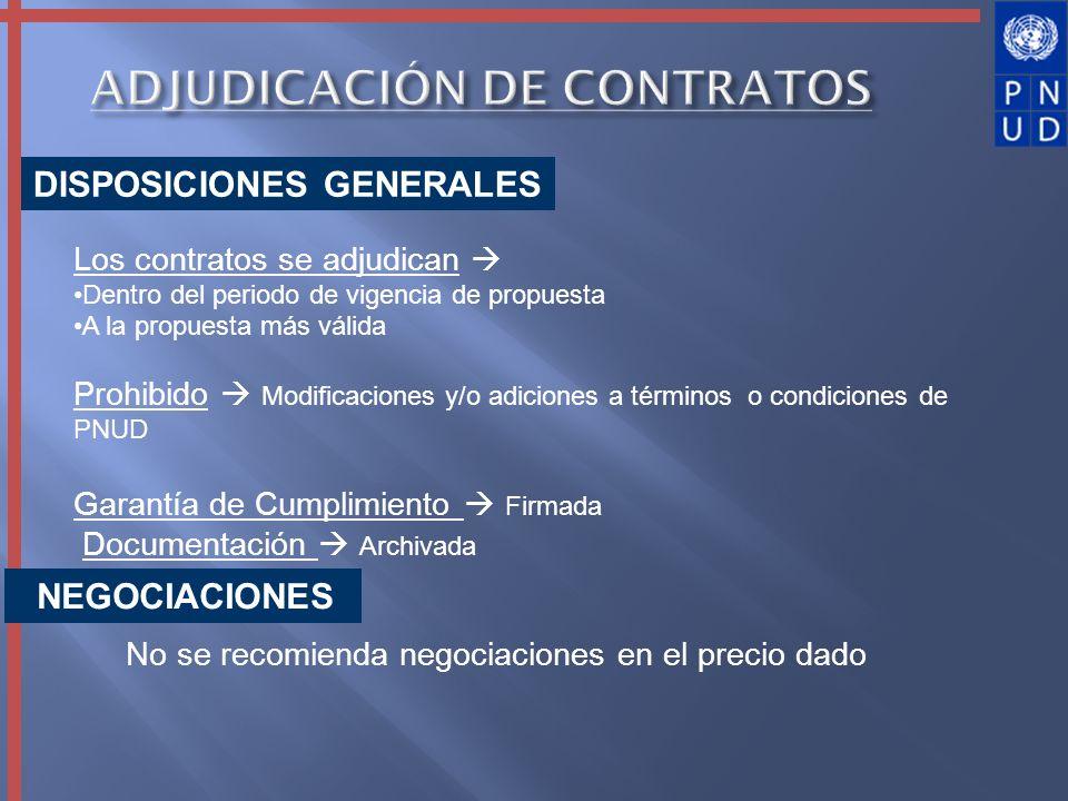 ADJUDICACIÓN DE CONTRATOS DISPOSICIONES GENERALES Los contratos se adjudican Dentro del periodo de vigencia de propuesta A la propuesta más válida Pro