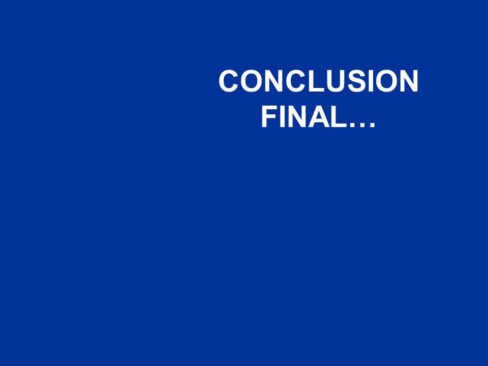 CONCLUSION FINAL…