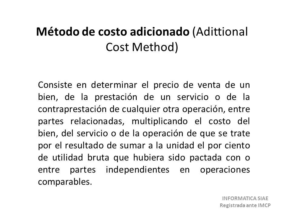 Método de costo adicionado (Adittional Cost Method) Consiste en determinar el precio de venta de un bien, de la prestación de un servicio o de la cont