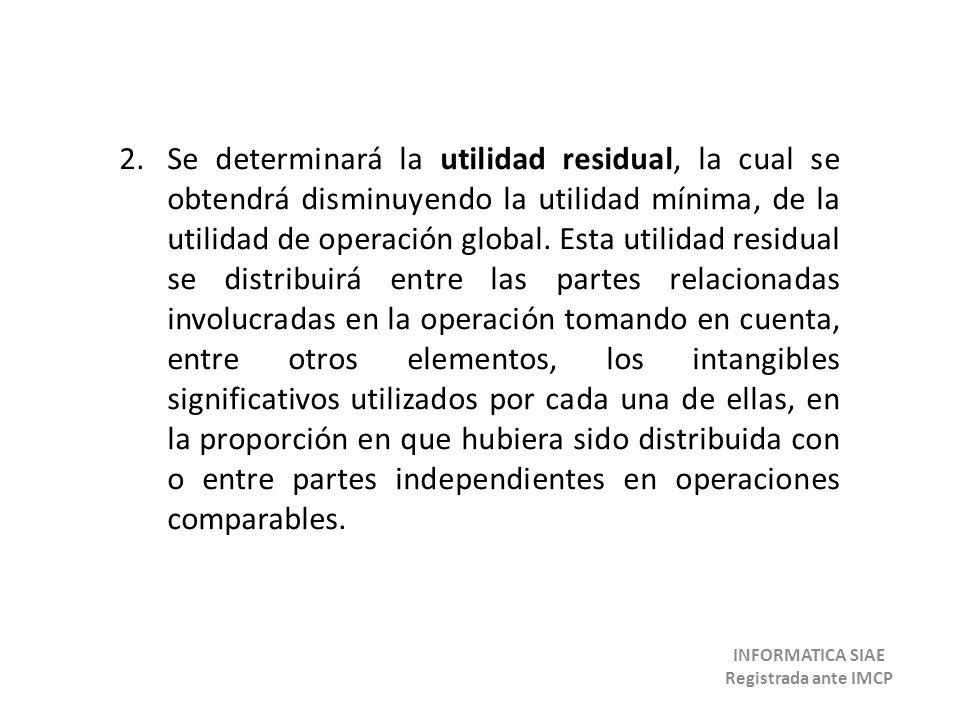 2.Se determinará la utilidad residual, la cual se obtendrá disminuyendo la utilidad mínima, de la utilidad de operación global. Esta utilidad residual