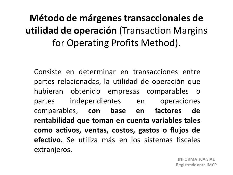 Método de márgenes transaccionales de utilidad de operación (Transaction Margins for Operating Profits Method).