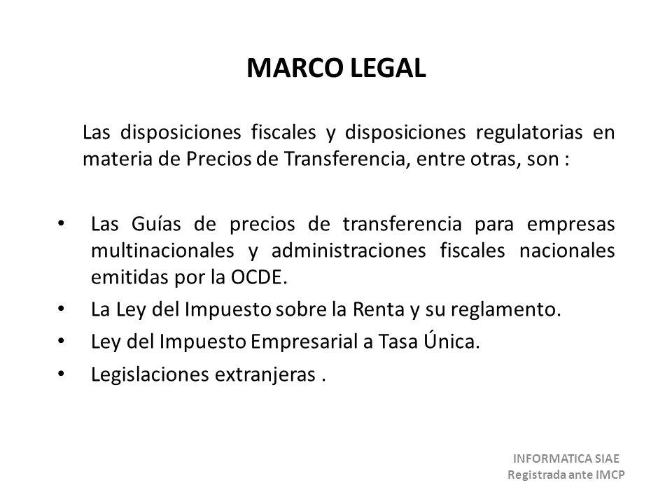 MARCO LEGAL Las disposiciones fiscales y disposiciones regulatorias en materia de Precios de Transferencia, entre otras, son : Las Guías de precios de