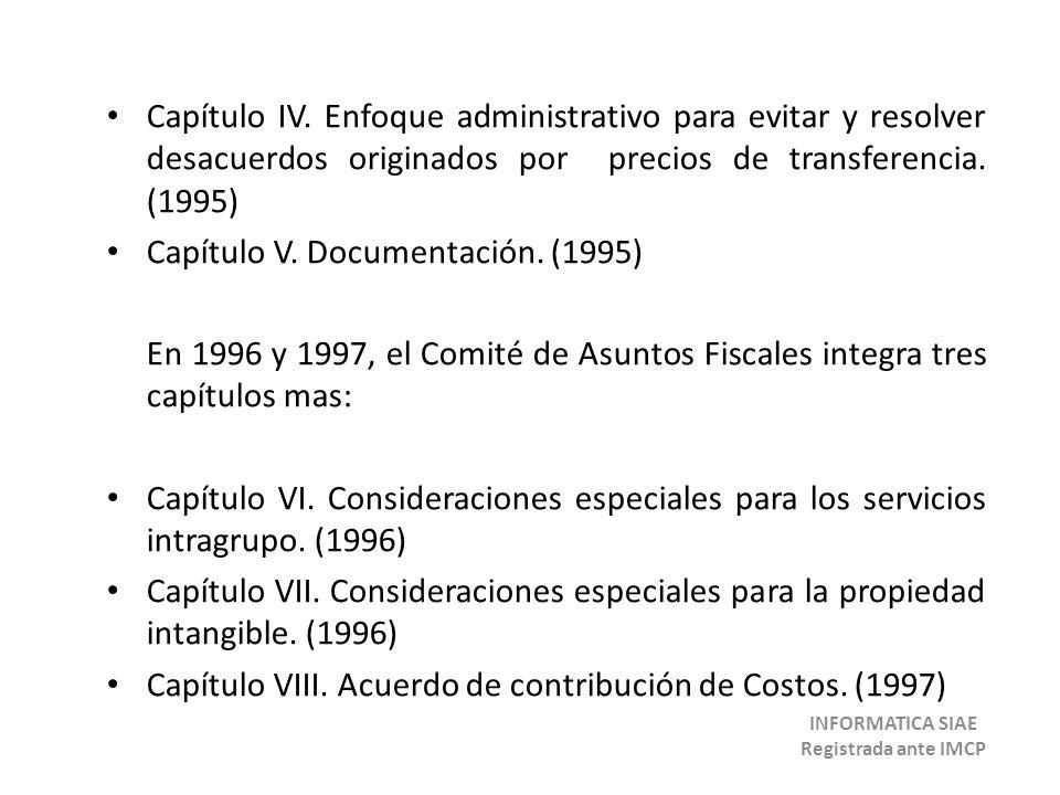 Capítulo IV. Enfoque administrativo para evitar y resolver desacuerdos originados por precios de transferencia. (1995) Capítulo V. Documentación. (199