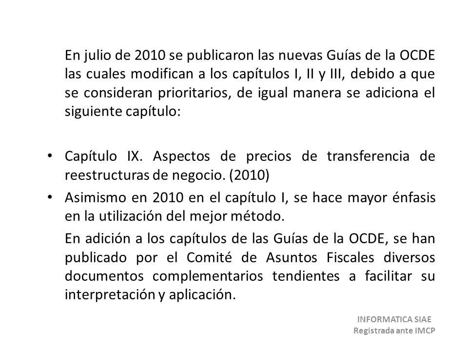 En julio de 2010 se publicaron las nuevas Guías de la OCDE las cuales modifican a los capítulos I, II y III, debido a que se consideran prioritarios,